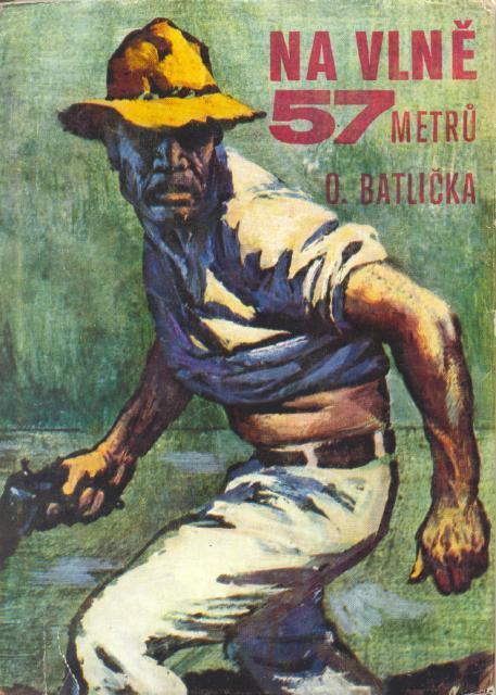 Otakar Batlička …na vlnách odvahy 8432