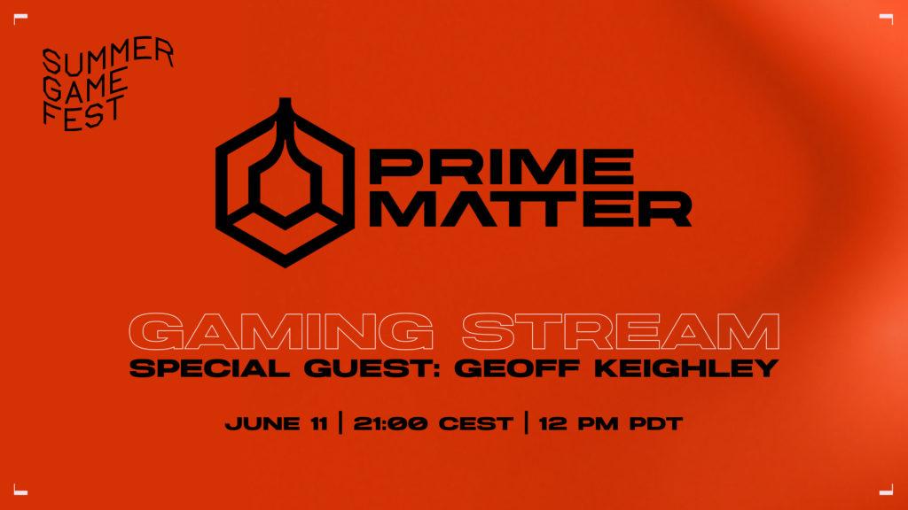 Prime Matter Gaming Stream můžete sledovat od 21:00 zde pt